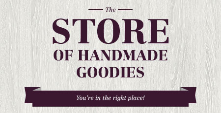 The store of handmade goodies